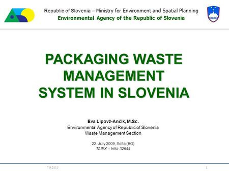 7.9.2015 1 Republic of Slovenia – Ministry for Environment and Spatial Planning Environmental Agency of the Republic of Slovenia PACKAGING WASTE MANAGEMENT.