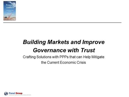 Building Markets and Improve Governance with Trust Crafting Solutions with PPPs that can Help Mitigate the Current Economic Crisis.