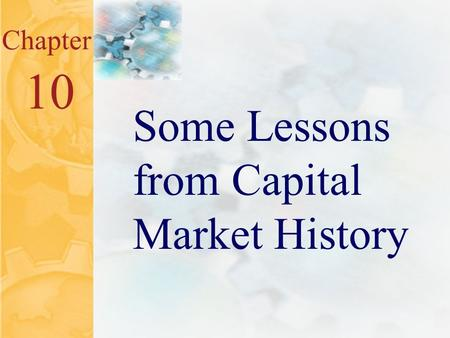 10.0 Chapter 10 Some Lessons from Capital Market History.