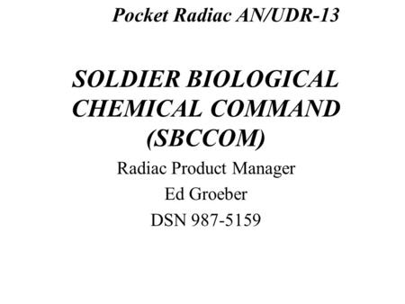 SOLDIER BIOLOGICAL CHEMICAL COMMAND (SBCCOM)