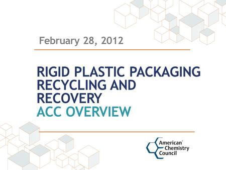 Rigid Plastic Packaging Recycling and recovery ACC Overview