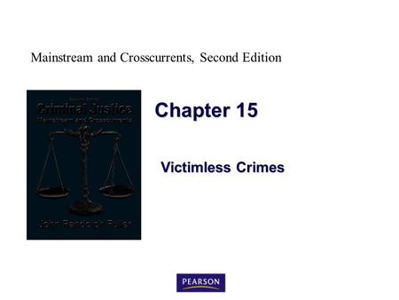 Mainstream and Crosscurrents, Second Edition Chapter 15 Victimless Crimes.