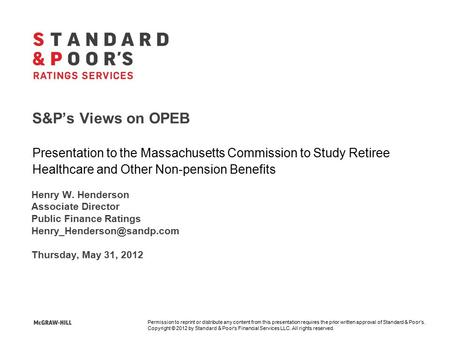 Permission to reprint or distribute any content from this presentation requires the prior written approval of Standard & Poor's. Copyright © 2012 by Standard.