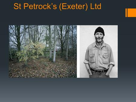 St Petrock's (Exeter) Ltd. Housing in Exeter:  While Exeter's economy is developing in some areas and attracting business and people to the area – low.