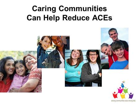 "Caring Communities Can Help Reduce ACEs. Mental Health ""Mental health is indispensable to well-being, relationships, and contribution to the community."