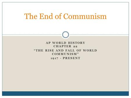 "AP World History Chapter 22 ""The Rise and Fall of World Communism"""