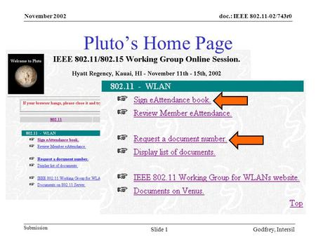 Doc.: IEEE 802.11-02/743r0 Submission November 2002 Godfrey, IntersilSlide 1 Pluto's Home Page.