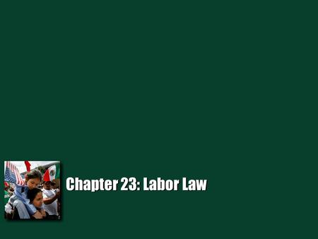 Chapter 23: Labor Law. Industrial Relations Spring Econ 4490 Blaw 4490 Mgt 4490 2.