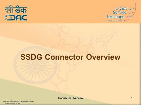 1 SSDG Connector Overview. 2 Applications Connectors SSDG SSDG Stack Service Access Providers (SAP) or Service providers (SP)‏ Implemented by IA Consultancy.