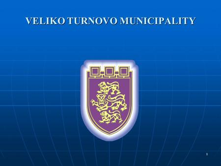 1 VELIKO TURNOVO MUNICIPALITY. 2 Veliko Turnovo Municipality is situated in the central part of North Bulgaria and it is included in the administrative.