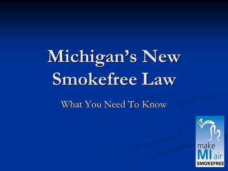 Michigan's New Smokefree Law What You Need To Know.