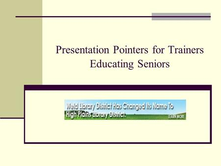 Presentation Pointers for Trainers Educating Seniors.