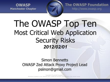 The OWASP Foundation  Copyright © The OWASP Foundation Permission is granted to copy, distribute and/or modify this document under.