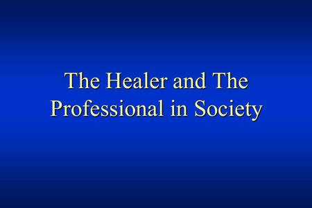 The Healer and The Professional in Society