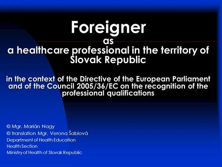 Foreigner as a healthcare professional in the territory of Slovak Republic in the context of the Directive of the European Parliament and of the Council.
