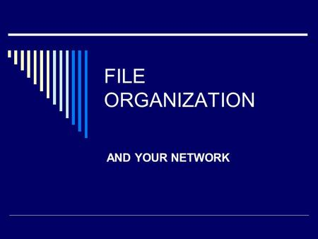 "FILE ORGANIZATION AND YOUR NETWORK. Networks  A network is a group of computers that can communicate or ""talk"" to each other through connections or links."