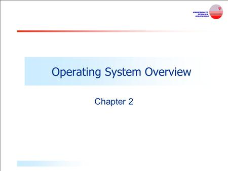 Operating System Overview Chapter 2. Operating System Definition:  A program that controls the execution of application programs  An interface between.