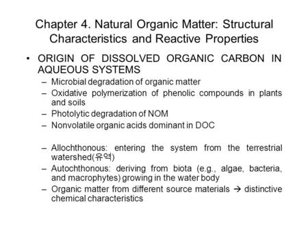 Chapter 4. Natural Organic Matter: Structural Characteristics and Reactive Properties ORIGIN OF DISSOLVED ORGANIC CARBON IN AQUEOUS SYSTEMS –Microbial.