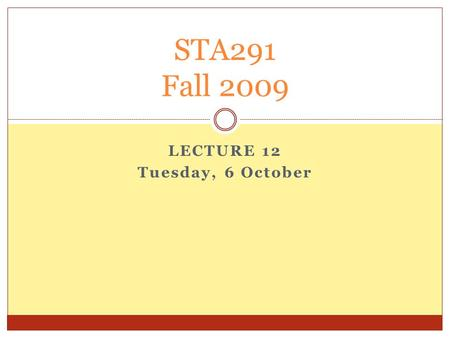 LECTURE 12 Tuesday, 6 October STA291 Fall 2009. Five-Number Summary (Review) 2 Maximum, Upper Quartile, Median, Lower Quartile, Minimum Statistical Software.