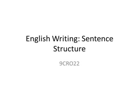 English Writing: Sentence Structure 9CRO22. Unit 1. Describing Actions Using the Present Progressive The Present Progressive tense indicates continuing.