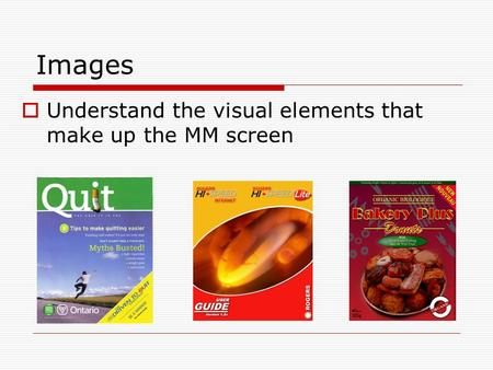 Images  Understand the visual elements that make up the MM screen.