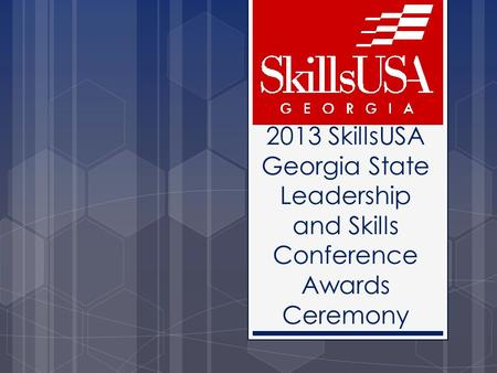 2013 SkillsUSA Georgia State Leadership and Skills Conference Awards Ceremony.