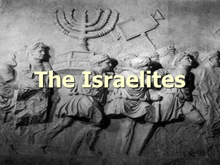 The Israelites. YHWH & The Covenant YHWH YHWH Yahweh Yahweh Jehovah Jehovah Elohim Elohim God God Struck a covenant with His chosen people, the Israelites.