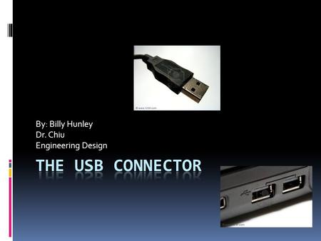 By: Billy Hunley Dr. Chiu Engineering Design. Many Uses Apple Ipod/Iphone Flash Drives Mice, Printers, Speakers etc.
