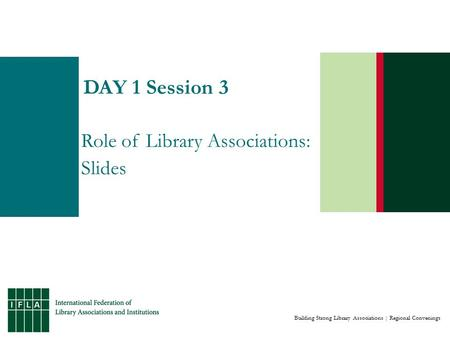 Building Strong Library Associations | Regional Convenings DAY 1 Session 3 Role of Library Associations: Slides.