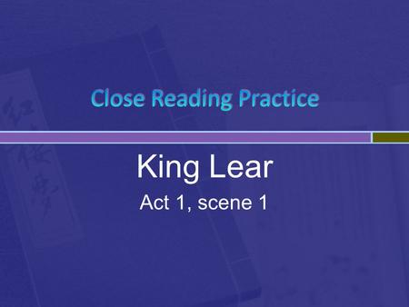 King Lear Act 1, scene 1. Cordelia [aside]: And yet not so, since I am sure my love's More ponderous than my tongue. 1.1.74-75 DISCUSS  What meaning.