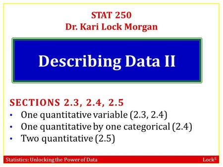 STAT 250 Dr. Kari Lock Morgan