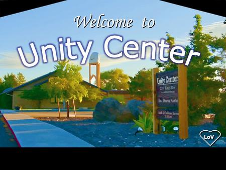 Welcome to Unity Center LoV LoV 1.