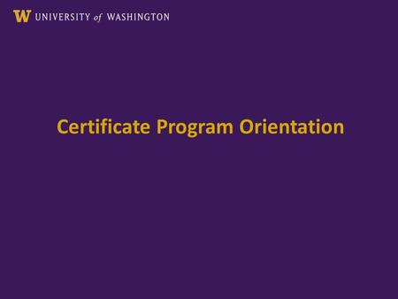 Certificate Program Orientation