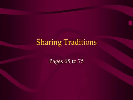 Sharing Traditions Pages 65 to 75. Definitions bar mitzvah in Judaism, marks the acceptance of a 13- year old boy as a religious adult Torah the first.
