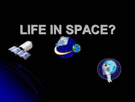 LIFE IN SPACE?. Read the definitions and tell what is described in the picture The closest planet to the Earth The closest planet to the Earth The fourth.
