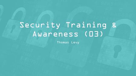 Thomas Levy. Agenda 1.Aims: CIAN 2.Common Business Attacks 3.Information Security & Risk Management 4.Access Control 5.Cryptography 6.Physical Security.