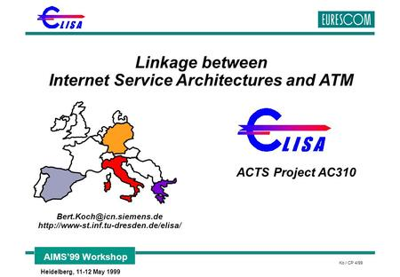 AIMS'99 Workshop Heidelberg, 11-12 May 1999 Ko / CP 4/99 Linkage between Internet Service Architectures and ATM