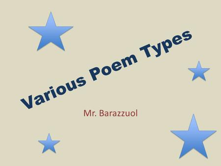 Various Poem Types Mr. Barazzuol.