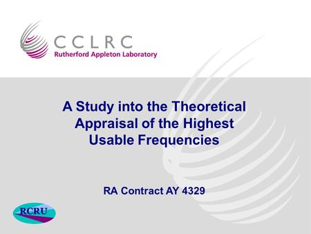 A Study into the Theoretical Appraisal of the Highest Usable Frequencies RA Contract AY 4329.