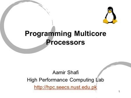 1 Programming Multicore Processors Aamir Shafi High Performance Computing Lab