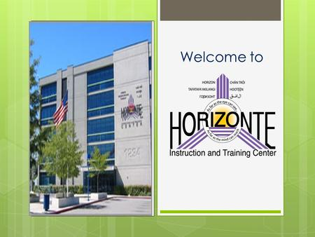 Welcome to. About Horizonte  You will graduate with us  You will be prepared for college and career  We partner with SLCC and the Urban Institute for.