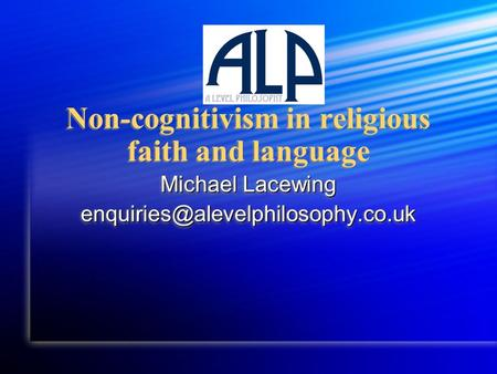 Non-cognitivism in religious faith and language Michael Lacewing