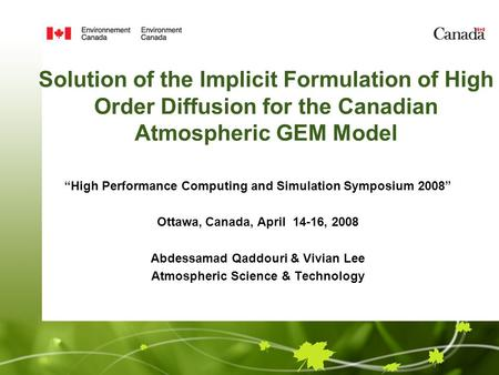 "Solution of the Implicit Formulation of High Order Diffusion for the Canadian Atmospheric GEM Model ""High Performance Computing and Simulation Symposium."