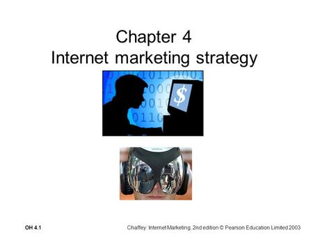 Chaffey: Internet Marketing, 2nd edition © Pearson Education Limited 2003OH 4.1 Chapter 4 Internet marketing strategy.