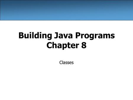 Building Java Programs Chapter 8 Classes. 2 A programming problem Given a file of cities' (x, y) coordinates, which begins with the number of cities: