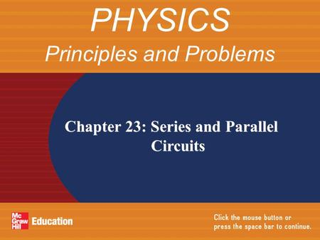 Chapter 23: Series and Parallel Circuits PHYSICS Principles and Problems.
