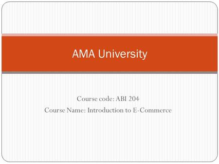 Course code: ABI 204 Course Name: Introduction to E-Commerce