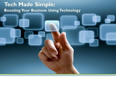 Tech Made Simple: Boosting Your Business Using Technology.