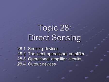 Topic 28: Direct Sensing 28.1 Sensing devices