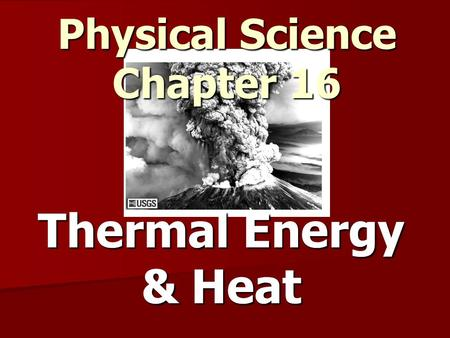 Thermal Energy & Heat Physical Science Chapter 16.